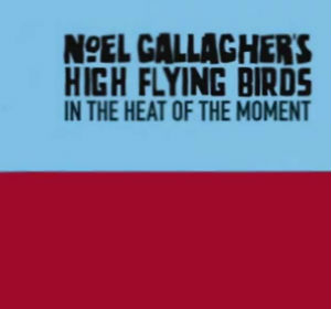 Noel Gallagher - In The Heat Of The Moment